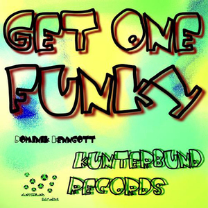 Dominik Kenngott - Get One Funky  (Kunterbund Records)