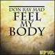 Don Ray Mad Feel My Body
