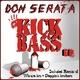 Don Serata  Kick Bass