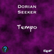 Dorian Seeker - Tempo