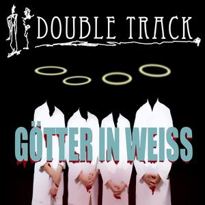 Double Track - Götter in weiss (Kugkmusique)