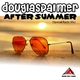Douglas Palmer After Summer(Special Radio Mix)