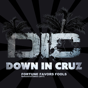 Down in Cruz - Fortune Favors Fools(Remastered Edition 2017) (Live or Die Productions)