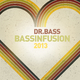 Dr. Bass Bassinfusion 2013