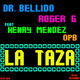 Dr Bellido & Roger G Feat Henry Mendez & Opb  La Taza