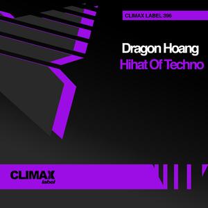 Dragon Hoang - Hihat of Techno (Climax Label)