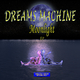 Dreams Machine Moonlight