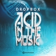 Dropbox Acid in the Music