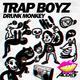 Drunk Monkey Trap Boyz