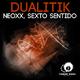 Dualitik Neoxx, Sexto Sentido