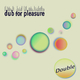 Dub for Pleasure Double