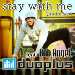 Duoplus Feat Bob Angel - Stay With Me Radio Edit (Ipersonicus)
