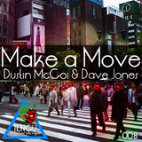 Make a Move by Dustin Mccoi & Dave Jones mp3 downloads