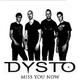 Dysto Miss You Now