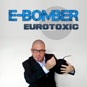 E-Bomber - Eurotoxic (Dmn Records)