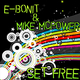 E-bonit & Mike Mcpower Set Free