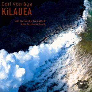 Earl Von Bye - Kilauea (Mixed By Monkeys)