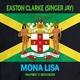 Easton Clarke (Singer Jay) Mona Lisa