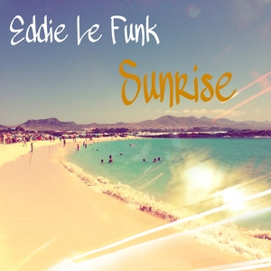 Eddie Le Funk - Sunrise (Super Maniac Records)