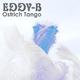 Eddy-B Ostrich Tango