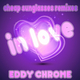 Eddy Chrome - In Love(Cheap Sunglasses Remixes)