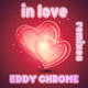 Eddy Chrome In Love(Remixes)
