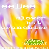 Slower but Crunchier by Eedee mp3 download