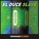 El Duce Slave