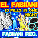 El Fabiiani 15 Pills in One Night