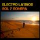 Electro Latinos Sol y Sombra