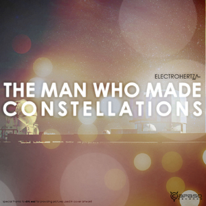 Electrohertz - The Man Who Made Constellations (Capaso Records)
