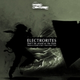 Don''t Be Afraid of The Dark by Electrorites mp3 download
