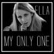 Ella My Only One