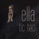 Ella Tic Tac