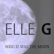 Elle G Wish It Was the Moon