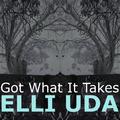 Got What It Takes by Elli Uda mp3 downloads