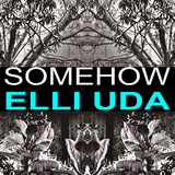 Somehow by Elli Uda mp3 download