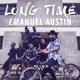 Emanuel Austin Long Time