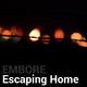 Embore - Escaping Home
