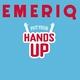Emeriq Put Your Hands Up