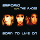 Emporio & The Faces Born to live on