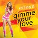 Enaya Gimme Your Love