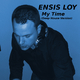 Ensis Loy My Time(Deep House Version)