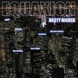 Equaxion-Nasty Nights by Equaxion mp3 download