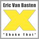 Eric Van Basten Shake That