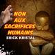 Erick Kristal Non aux sacrfices humains