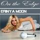 Erinya Moon On the Edge