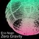 Erio Noen Zero Gravity