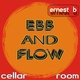 Ernest B Ebb and Flow