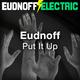 Eudnoff Put It Up